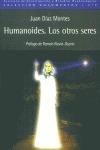 HUMANOIDES, LOS OTROS SERES