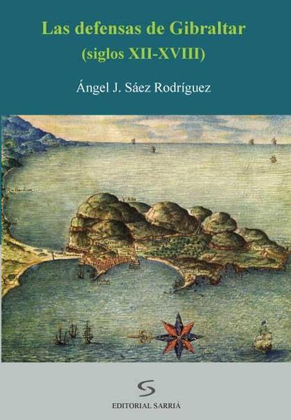 Las defensas de Gibraltar (XII-XVIII)