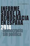 INFORME SOBRA LA DEMOCRACIA EN ESPAÑA : DEMOCRACIA SIN POLÍTICA
