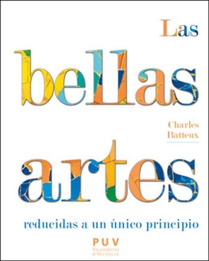 LAS BELLAS ARTES REDUCIDAS A UN PRINCIPIO ÚNICO.