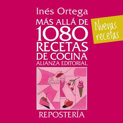 MÁS ALLÁ DE 1080 RECETAS DE COCINA : REPOSTERÍA