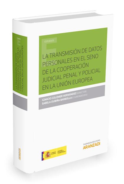 LA TRANSMISIÓN DE DATOS PERSONALES EN EL SENO DE LA COOPERACIÓN JUDICIAL PENAL Y.