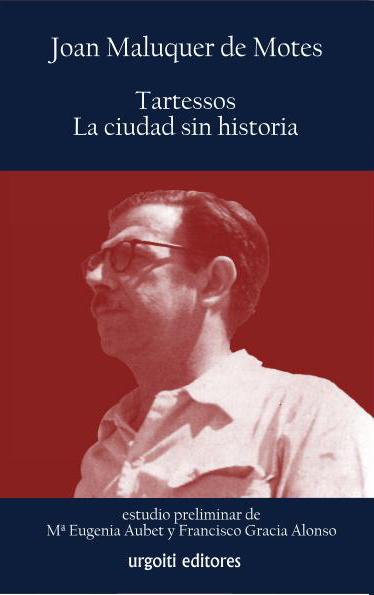 TARTESSOS, LA CIUDAD SIN HISTORIA.