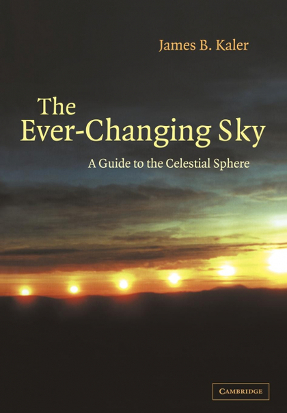 EVER CHANGING SKY GUIDE TO THE CELESTIAL SPHERE