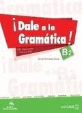 ¡DALE A LA GRAMÁTICA!, B2