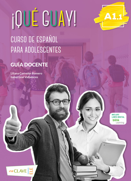 ¡QUÉ GUAYL! A1.1 GUÍA DOCENTE                                                   CURSO DE ESPAÑO
