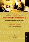 MEDICINA Y COMPROMISO: ACHÚCARRO, MARAÑON, NEGRÍN