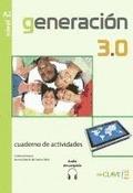 GENERACIÓN 3.0, A2. CUADERNO DE ACTIVIDADES