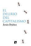 EL DELIRIO DEL CAPITALISMO