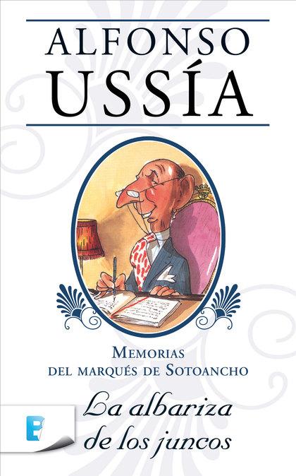LA ALBARIZA DE LOS JUNCOS. MEMORIAS DEL MARQUES DE SOTOANCHO I