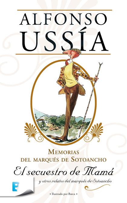 EL SECUESTRO DE MAMÁ. MEMORIAS MARQUES SOTOANCHO II