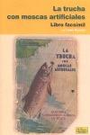 LA TRUCHA CON MOSCAS ARTIFICIALES. LIBRO FACSIMIL