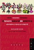 EL TESORO NATURAL DE AMÉRICA: OVIEDO, MONARDES Y HERNÁNDEZ