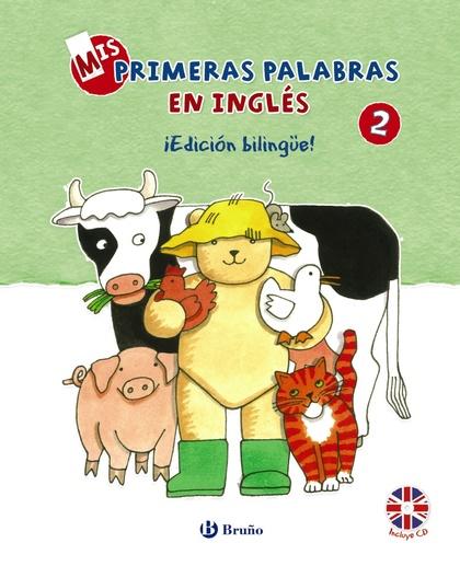 MIS PRIMERAS PALABRAS EN INGLÉS, 2. ¡EDICIÓN BILINGÜE!.