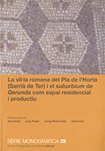 VIL·LA ROMANA DEL PLA DE L´HORTA (SARRIÀ DE TER) I EL SUBURBIUM DE GERUNDA COM E.
