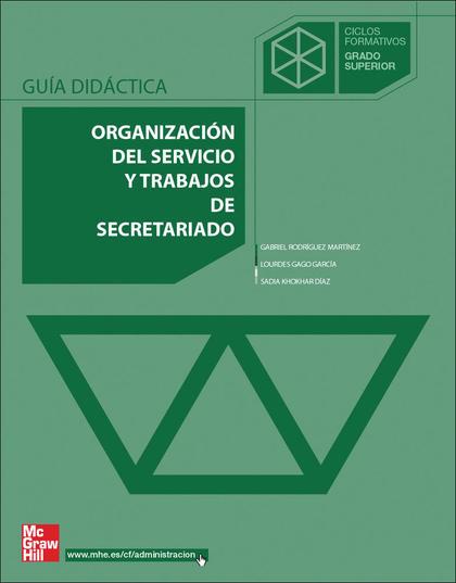 ORGANIZACIÓN DEL SERVICIO Y TRABAJOS DE SECRETARIADO, GRADO SUPERIOR