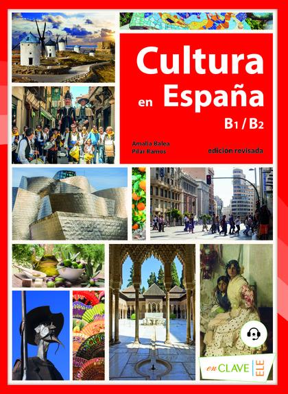CULTURA EN ESPAÑA (B1-B2). NUEVA EDICIÓN + AUDIO