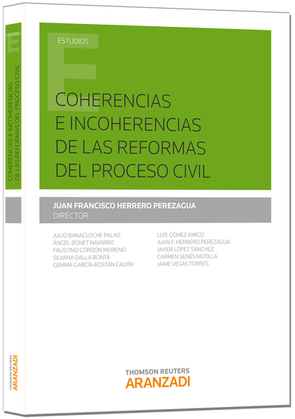 COHERENCIAS E INCOHERENCIAS DE LAS REFORMAS DEL PROCESO CIVIL.
