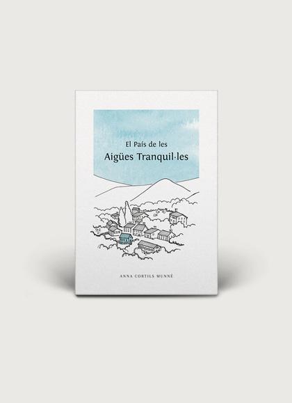 EL PAÍS DE LES AIGÚES TRANQUIL·LES.