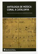 ANTOLOGIA DE MÚSICA CORAL A CATALUNYA.