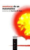 AVENTURAS DE UN MATEMÁTICO: MEMORIAS DE STANISLAW M. ULAM