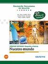 NUESTRO MUNDO, CIENCIAS SOCIALES, GEOGRAFÍA E HISTORIA, EDUCACIÓN SECUNDARIA DE ADULTOS