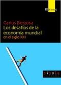 LOS DESAFÍOS DE LA ECONOMÍA MUNDIAL: EN EL SIGLO XXI
