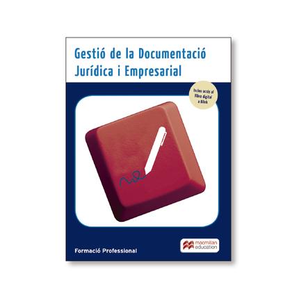 GESTIÓ DE LA DOCUMENTACIÓ JURÍDICA I EMPRESARIAL.