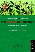 TRES BOTÁNICOS DE LA ILUSTRACIÓN: GÓMEZ ORTEGA, ZEA Y CAVANILLES