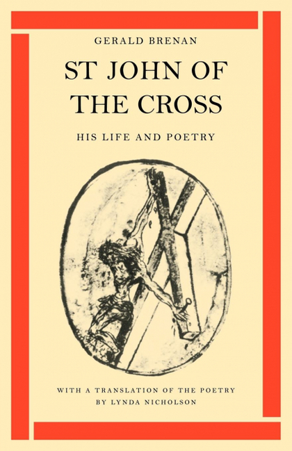 ST JOHN OF THE CROSS. HIS LIFE AND POETRY