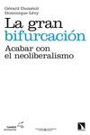 LA GRAN BIFURCACIÓN : ACABAR CON EL NEOLIBERALISMO