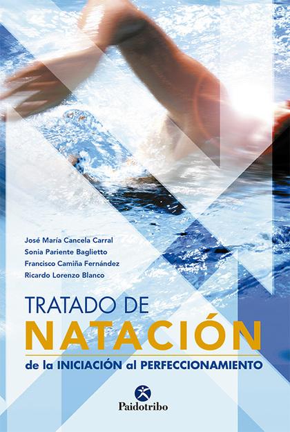 TRATADO DE NATACIÓN: DE LA INICIACIÓN AL PERFECCIONAMIENTO
