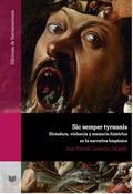 SIC SEMPER TYRANNIS : DICTADURA, VIOLENCIA Y MEMORIA HISTÓRICA EN LA NARRATIVA HISPÁNICA