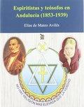 ESPIRITISTAS Y TEÓSOFOS EN ANDALUCÍA (1853-1939). PERSEGUIDOS Y OLVIDADOS