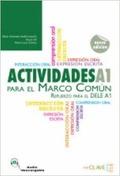 ACTIVIDADES PARA EL MARCO COMÚN EUROPEO A1 : REFUERZO PARA EL DELE A1 (2009)