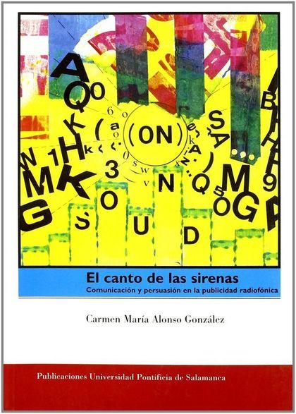 EL CANTO DE LAS SIRENAS. COMUNICACIÓN Y PERSUASIÓN EN LA PUBLICIDAD RADIOFÓNICA..