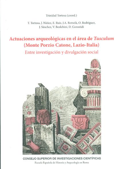 ACTUACIONES ARQUEOLÓGICAS EN EL ÁREA DE TUSCULUM (MONTE PORZIO CATONE, LAZIO-ITA