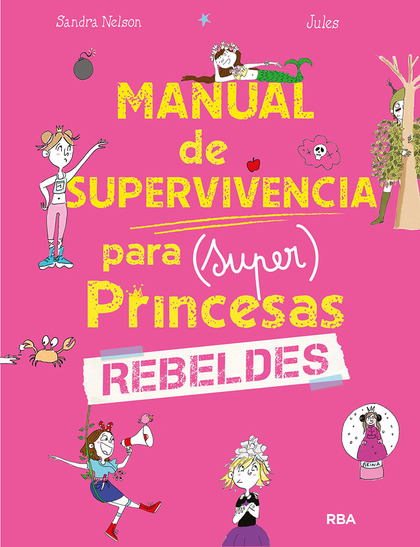 MANUAL DE SUPERVIVENCIA PARA (SUPER)PRINCESAS REBELDES.