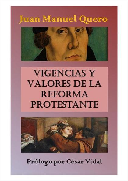 VIGENCIAS Y VALORES DE LA REFORMA PROTESTANTE