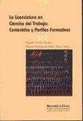 LA LICENCIATURA EN CIENCIAS DEL TRABAJO : CONTENIDOS Y PERFILES FORMATIVOS