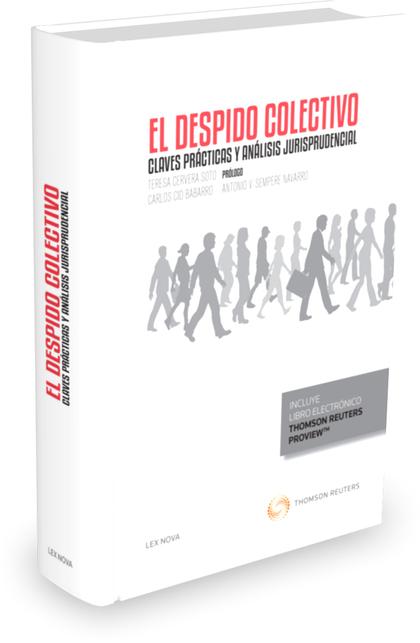 DESPIDO COLECTIVO, EL. CLAVES PRACTICAS Y ANALISIS JURISPRUDENCIAL