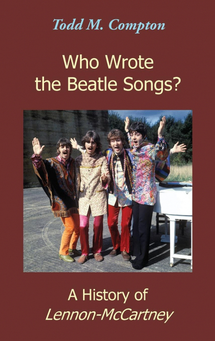 WHO WROTE THE BEATLE SONGS?. A HISTORY OF LENNON-MCCARTNEY