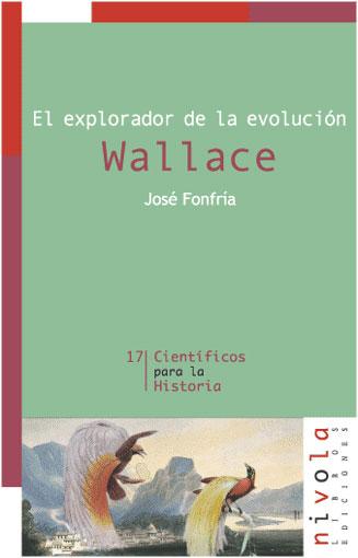 EL EXPLORADOR DE LA EVOLUCIÓN. WALLACE
