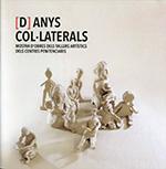 [D]ANYS COL·LATERALS. MOSTRA D´OBRES DELS TALLERS ARTÍSTICS DELS CENTRES PENITEN.