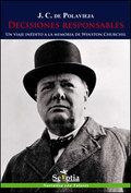 DECISIONES RESPONSABLES.. UN VIAJE INÉDITO A LA MEMORIA DE WINSTON CHURCHILL