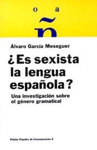 ES SEXISTA LENGUA ESPAÑOLA