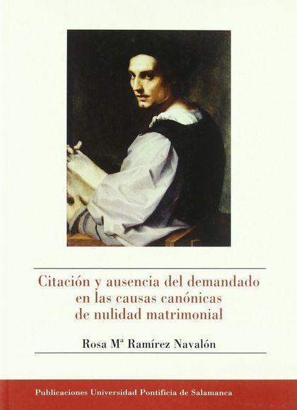 CITACIÓN Y AUSENCIA DEL DEMANDADO EN LAS CAUSAS CANÓNICAS DE NULIDAD MATRIMONIAL