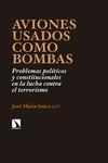 AVIONES USADOS COMO BOMBAS : PROBLEMAS POLÍTICOS Y CONSTITUCIONALES EN LA LUCHA CONTRA EL TERRO
