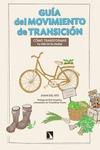 GUÍA DEL MOVIMIENTO DE TRANSICIÓN : CÓMO TRANSFORMAR TU VIDA EN LA CIUDAD
