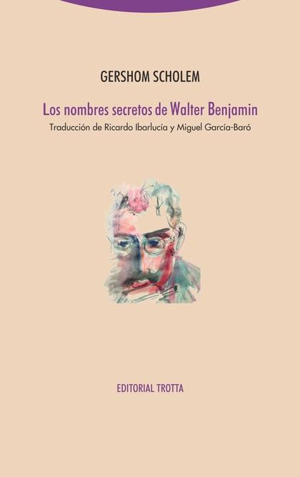 LOS NOMBRES SECRETOS DE WALTER BENJAMIN